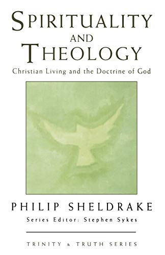 9780232521887: Spirituality and Theology: Christian Living and the Doctrine of God (Trinity & Truth Series)