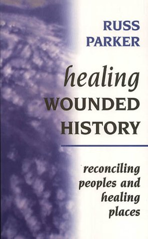 9780232522518: Healing Wounded History: Reconciling Peoples and Healing Places
