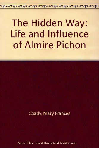 9780232522532: The Hidden Way: Life and Influence of Almire Pichon