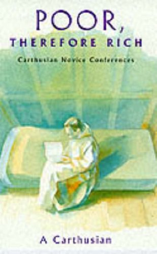 9780232523164: Poor, Therefore Rich: Carthusian Novice Conferences