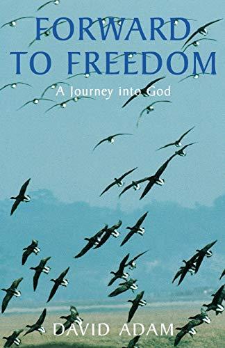 Forward to Freedom: A Journey into God: 9: David Adam