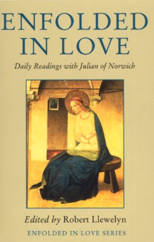 Enfolded in Love: Daily Readings: Julian of Norwich