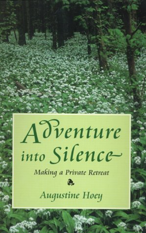 9780232523430: Adventure into Silence: Making a Private Retreat