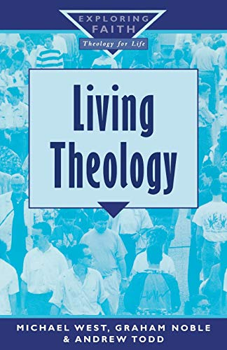 Living Theology (Exploring Faith) West, Michael; Noble,