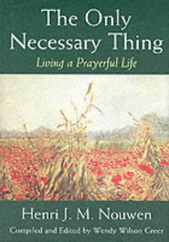 9780232523553: Only Necessary Thing : Living a Prayerful Life