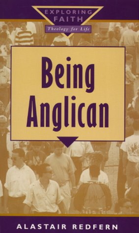 9780232523690: Being Anglican (Exploring Faith-Theology for Life)