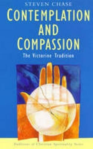 9780232524376: Contemplation and Compassion: The Victorine Tradition (Traditions of Christian Spirituality)
