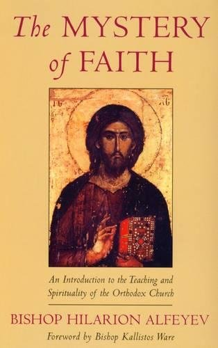 9780232524727: The Mystery of Faith: An Introduction to the Teaching and Spirituality of the Orthodox Church
