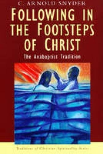 9780232524741: Following in the Footsteps of Christ: The Anabaptist Tradition (Traditions of Christian Spirituality)