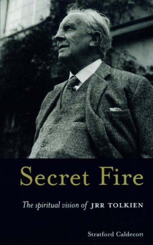 9780232524772: Secret Fire: The Spiritual Vision of J.R.R.Tolkien
