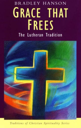 9780232524796: Grace That Frees: The Lutheran Tradition