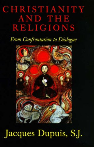 9780232524826: Christianity and the Religions: From Confrontation to Dialogue