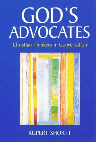 God's Advocates: Rupert Shortt