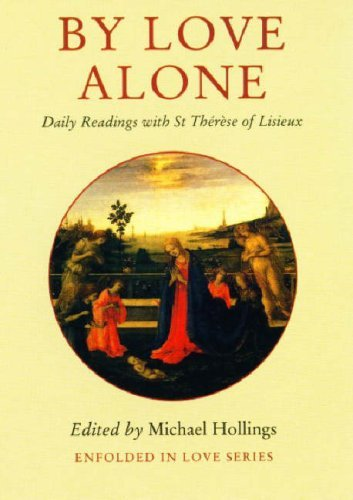 9780232525526: By Love Alone: Daily Readings with St Therese of Lisieux (Enfolded in Love)