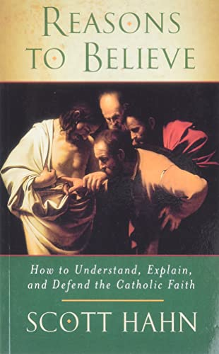 9780232527131: Reasons to Believe: How to Understand, Explain and Defend the Catholic Faith