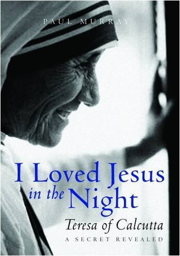 9780232527469: I Loved Jesus in the Night: Mother Teresa of Calcutta