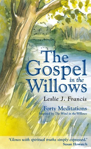 9780232527728: The Gospel in the Willows: Forty Meditations for the Days of Lent
