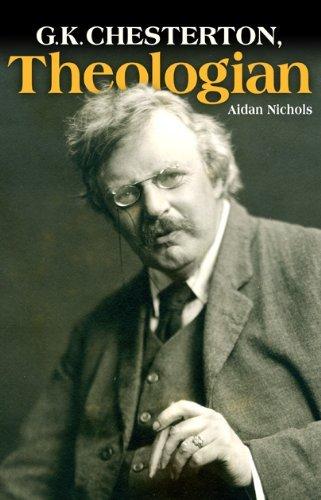 G.K. Chesterton, Theologian: Nichols, Aidan