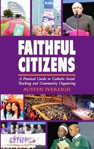9780232527896: Faithful Citizens: a Practical Guide to Catholic Social Teaching and Community Organising