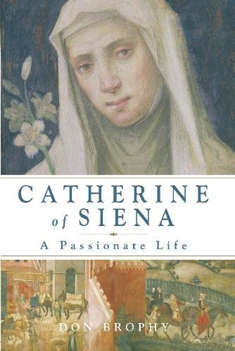 9780232528596: Catherine of Siena: A Passionate Life
