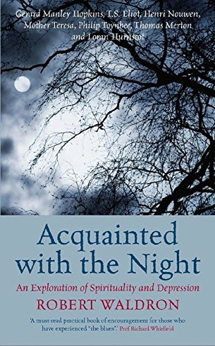 Acquainted with the Night: An Exploration of Spirituality and Depression: Robert Waldron
