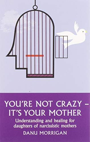 9780232529296: You're Not Crazy - It's Your Mother!