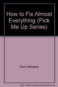 9780232529340: How to Fix Almost Everything (Pick Me Up)