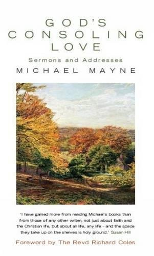 God's Consoling Love: Sermons and Addresses: Michael Mayne