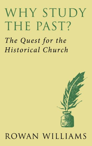 9780232530322: Why Study the Past: The Quest for the Historical Church