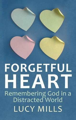 9780232530711: Forgetful Heart: Remembering God in a Distracted World