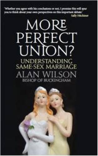 9780232531251: More Perfect Union: Understanding Same-Sex Marriage
