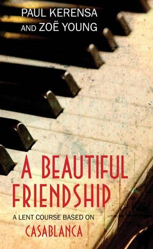 A Beautiful Friendship: A Lent Course based: Paul Kerensa, Zoe