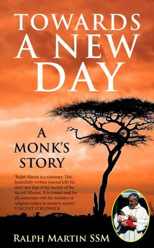 Towards a New Day: A Monk s Story (Paperback): Ralph Martin