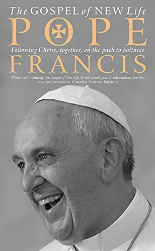The Gospel of New Life: Following Christ, together, on the path to holiness: Pope Francis