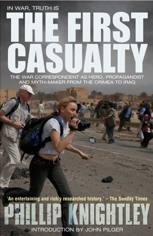 9780233000558: The First Casualty: The War Correspondent as Hero, Propagandist, and Myth-maker from the Crimea to the Gulf War II