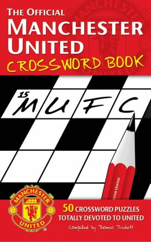 The Official Manchester United Crossword Book: Trickett, Thomas