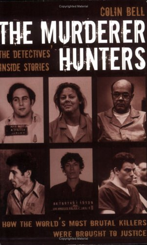 9780233001616: The Murder Hunters: True Stories of How the World's Most Brutal Killers Were Brought to Justice