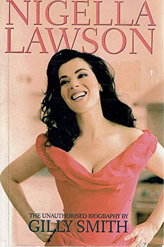 9780233001746: Nigella Lawson - the Unauthorised Biography