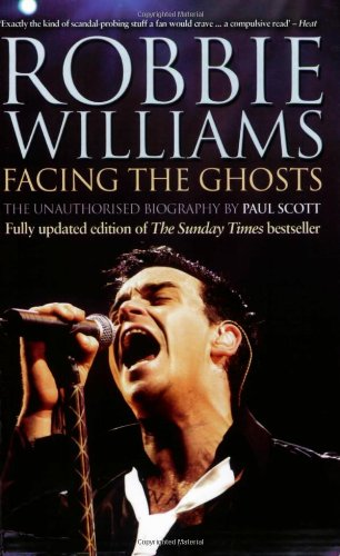9780233001791: Robbie Williams: Facing the Ghosts: The Unauthorised Biography