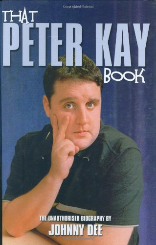 9780233001807: Peter Kay: The Unauthorised Biography
