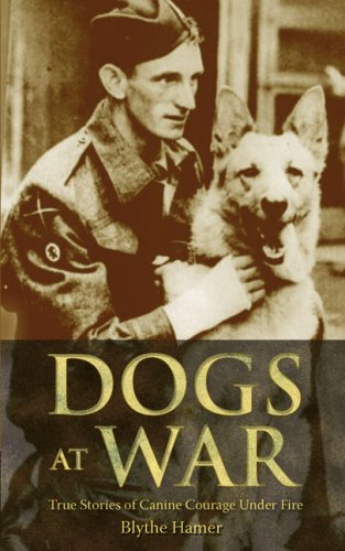 9780233001944: Dogs at War: True Stories of Canine Courage Under Fire