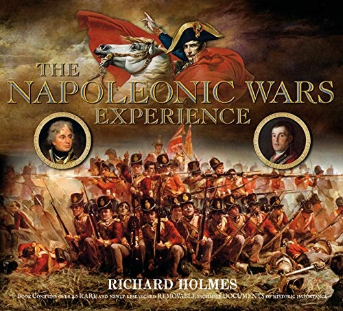 THE NAPOLEONIC WARS EXPERIENCE: Richard Holmes