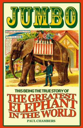 9780233002224: Jumbo: This Being the True Story of the Greatest Elephant in the World