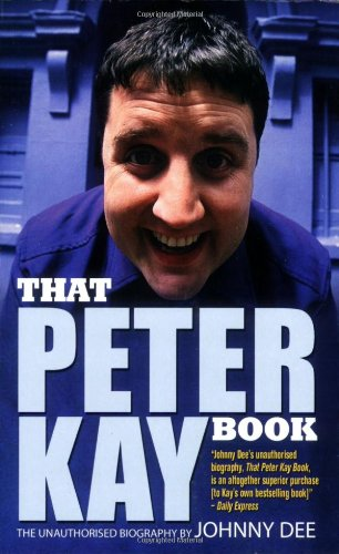9780233002279: That Peter Kay Book: The Unauthorised Biography