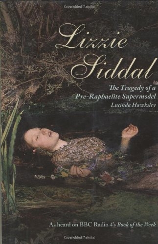 9780233002583: Lizzie Siddal: The Tragedy of a Pre-Raphaelite Supermodel