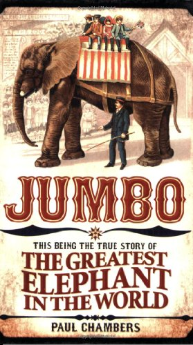 9780233002699: Jumbo: The Greatest Elephant in the World