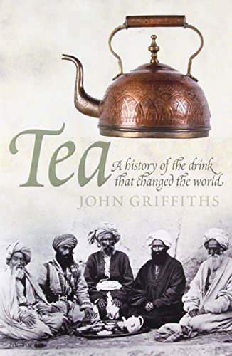 9780233003139: Tea: A History of the Drink That Changed the World
