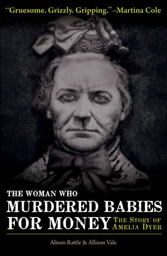 9780233003160: The Woman Who Murdered Babies for Money: The Story of Amelia Dyer