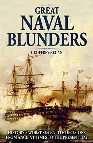 9780233003504: Great Naval Blunders: History's Worst Sea Battle Decisions from Ancient Times to the Present Day