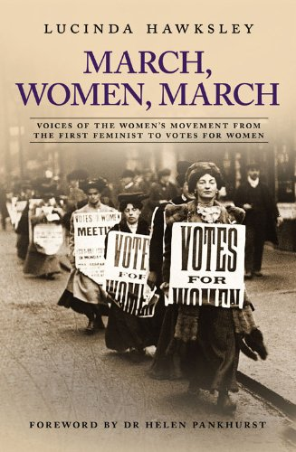 9780233003733: March, Women, March: Voices of the Women's Movement from the First Feminist to Votes for Women
